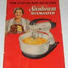 How to Get the Most Out of Your Sunbeam Mixmaster  1950