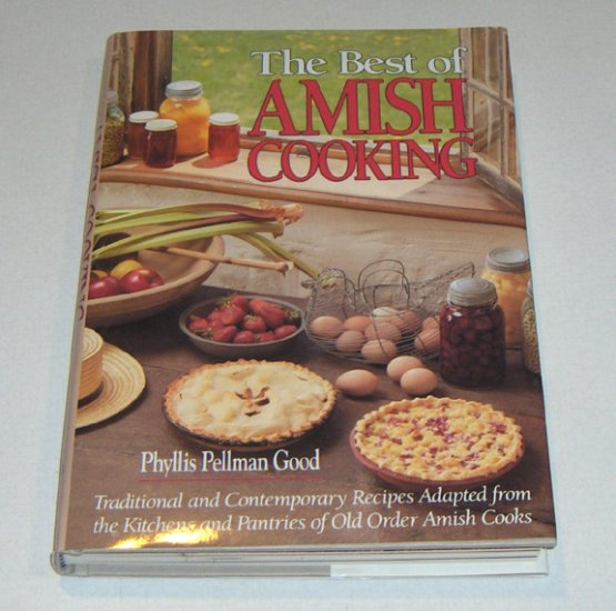The Best of Amish Cooking by Phyllis Pellman Good 1988 ISBN: 0934672709