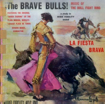 The Brave Bulls! La Fiesta Brava Audio Fidelity AFLP 1801 - Music of the Bull Fight Ring