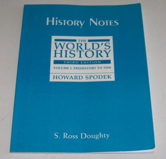 History Notes Vol 1 3rd Edition by Howard Spodek ISBN-10: 0-13-177347-X