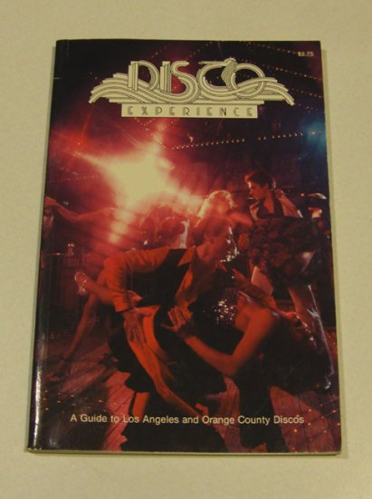 1978 Disco Experience A Guide to Los Angeles and Orange County Discos