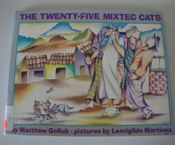1993 The Twenty-Five Mixtec Cats [Library Binding] ISBN: 0688116396