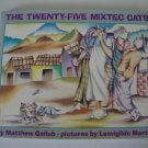 1993 The Twenty-Five Mixtec Cats [Library Binding] ISBN: 0688116396