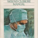 Wound Closure Manual (Ethicon, 1985) Paperback