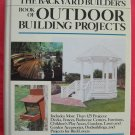 The backyard builders outdoor projects hardcover