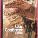 Our continent hardcover ISBN 0870441531
