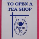 So you want to open a tea shop softcover
