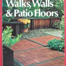 How to build walks walls and patio floors softcover
