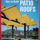 How to build patio roofs softcover  ISBN 0376014555