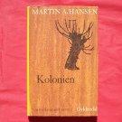 KOLONIEN Martin A Hansen Mindeudgave In DANISH