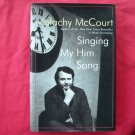 Singing my him song by Malachy McCourt hardcover ISBN 0060195932