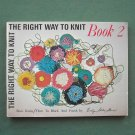 The Right Way to Knit book 2 by Evelyn Stiles Stewart
