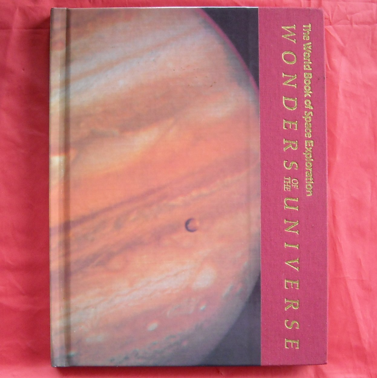 The World Book of Space Exploration Wonders of the Universe Hardcover