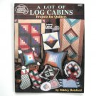 Lot of Log Cabins Projects for Quilters Paperback 1995