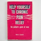 Help Yourself To Chronic Pain Relief Signed Copy Gloria J Epstein 1981