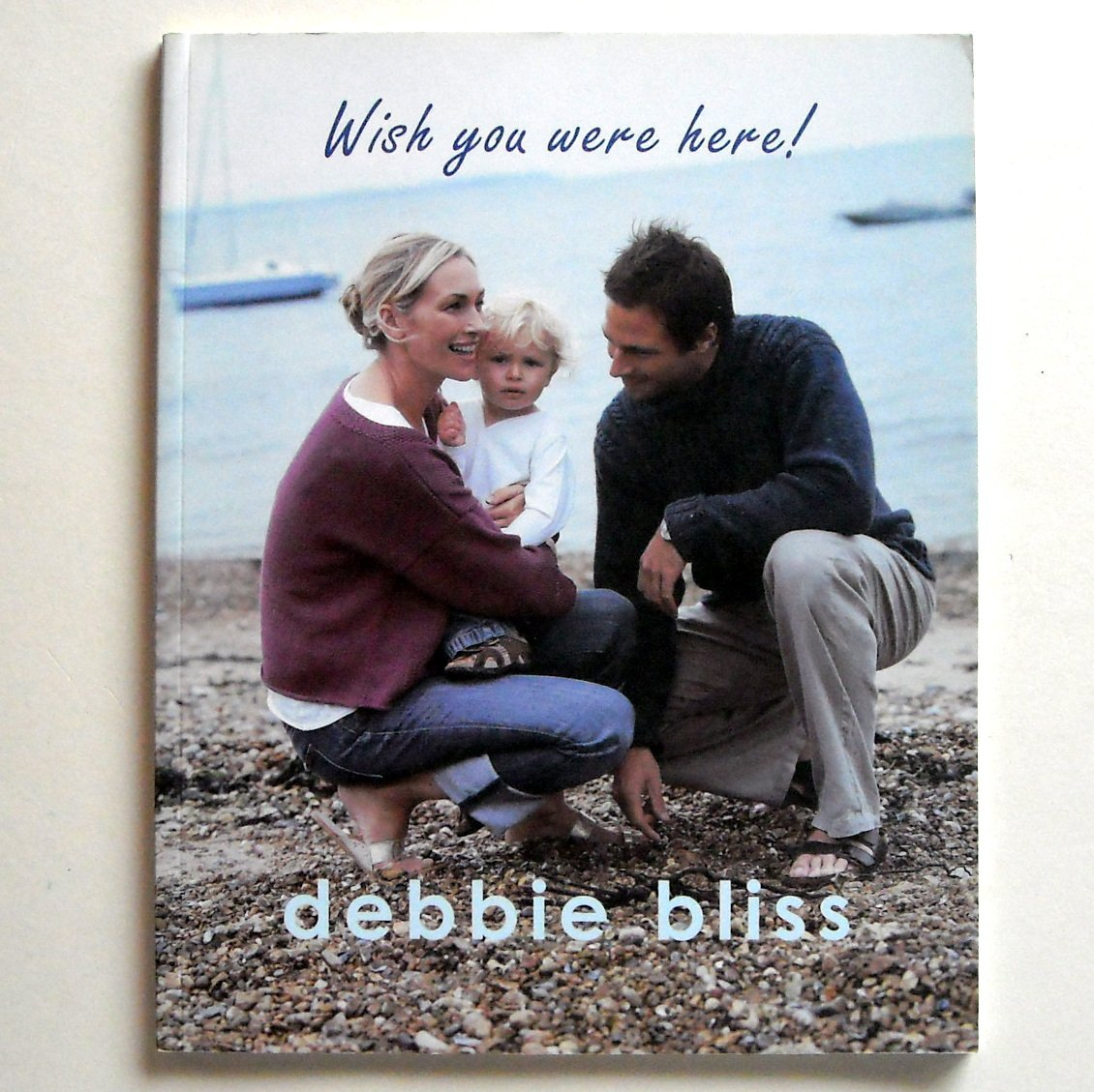 Debbie Bliss Wish You Were Here pattern book