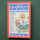 101 ways to avoid reincarnation by Hester Mundis ISBN 0894803832