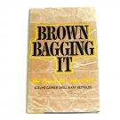 Brown bagging it hardcover ISBN 0671184148