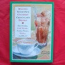 Making your own Gourmet Chocolate drinks hardcover