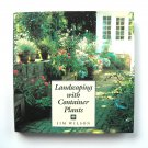 Landscaping With Container Plants Jim Wilson