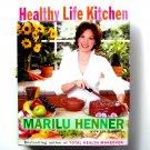 Healthy Life Kitchen By Marilu Henner