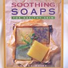 Soothing Soaps for Healthy Skin, by Sandy Maine, how-to craftbook, softcover