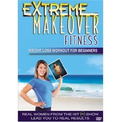 EXTREME MAKEOVER FITNESS WEIGHT LOSS FOR BEGINNERS