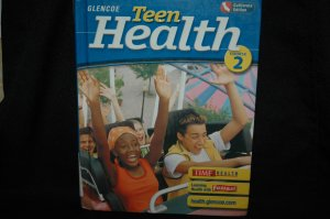 TEEN HEALTH -  COURSE 2 GLENCOE MCGRAW HILL