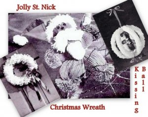Jolly St. Nick, Wreath and Kissing Ball Easy Instructions 722006