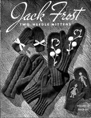 Jack Frost Two Needle Mittens 22 Knitting Patterns E Book 736001