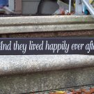 They Lived Happily Ever After - Wedding Anniversary Love Sentiment Wood Vinyl Sign Plaque