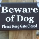 Beware of Dog Please Keep Gate Closed Wood Vinyl Sign Handmade Black White Wood Door Hanger