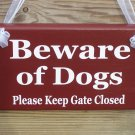 Beware of Dogs Please Keep Gate Closed Wood Vinyl Sign Prim Red Rustic Sign