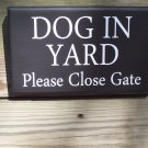 Shabby Country Cottage Farmhouse Style Dog In Yard Please Close Gate Wood Vinyl Sign