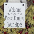 Welcome Please Remove Your Shoes Wood Vinyl Sign Farmhouse White Door Hanger