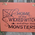 Home Wicked Witch Little Monsters Wood Vinyl Sign Halloween Orange