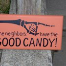 The Neighbors Have The Good Candy Wood Vinyl Sign Halloween Decor