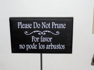 Please Do Not Prune Wood Vinyl Metal Stake Sign English Spanish Garden Landscape Plaque
