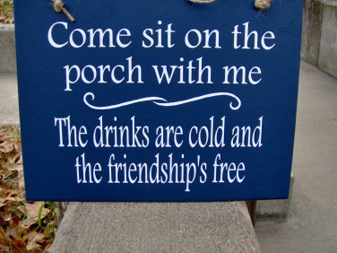 Come Sit Porch With Me Drinks Cold Friendship Free Wood Vinyl Sign Home Door Hanger Decor