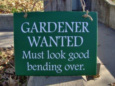 Gardener Wanted Must Look Good Bending Over Wood Vinyl Sign Porch Home Decor Door Hanger