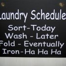 Laundry Schedule Sort Wash Fold Iron Wood Vinyl Sign Funny Door Hanger