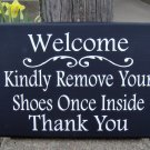 Welcome Sign Kindly Remove Shoes Once Inside Thank You Wood Sign Vinyl Entry Porch Sign Door Sign