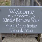 Welcome Sign Kindly Remove Shoes Once Inside Thank You Wood Sign Vinyl Door Decor