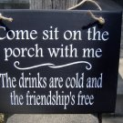 Come Sit Porch With Me Drinks Cold Friendship Free Wood Vinyl Sign Front Door Sign Decor Porch