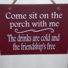 Come Sit Porch With Me Drinks Cold Friendship Free Wood Vinyl Sign Red Front Door Sign Decor Porch