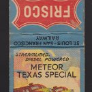 Vtg Meteor Texas Special Frisco Train Railway Deisel Powered Design Matchbook