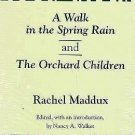 A Walk in the Spring Rain and the Orchard Children by Rachel Maddux Hardcover 92