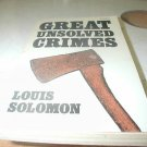 GREAT UNSOLVED CRIMES LOUIS SOLOMON