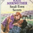 Small-Town Secrets  Kate Meriwether SSE# 513