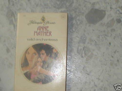 WILD ENCHANTRESS ANNE MATHER (1977) PB  HP